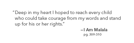 """Deep in my heart I hoped to reach every child who could take courage from my words and stand up for his or her rights."""