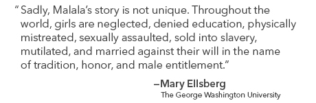 Quote by Mary Ellsberg on the global - and common - mistreatment of girls in the name of tradition, honor & male entitlement.